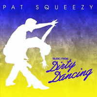 New Music From Dirty Dancing - Squeezy, Pat - CD