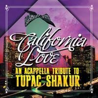 New An Acappella Tribute To Tupac Shakur - California Love - CD
