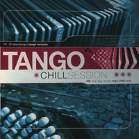 New Tango Chill Sessions 1 / Various - Tango Chill Sessions 1 / Various - CD