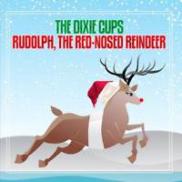 New Rudolph The Red-Nosed Reindeer - Dixie Cups - CD