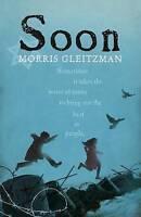 Soon, Paperback by Gleitzman, Morris