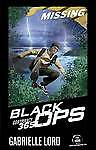 Conspiracy 365 Black Ops #1: Missing by Gabrielle Lord (Paperback, 2013)