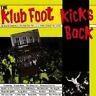 Various Artists - The Klub Foot Kicks Back (Live) (CD 2004) PSYCHOBILLY CD NEW
