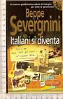 """6082*- """"Italiani si diventa"""" di Beppe Severgnini"""