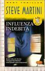 """6053*- """"INFLUENZA INDEBITA"""" di MARTINI STEVE"""