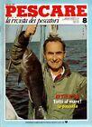 Pescare la rivista dei pescatori 8 del 1984 Efttex Firenze il mondo della pesca