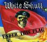 """WHITE SKULL  """"Under This Flag""""  (CD Digipak)"""
