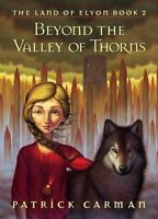 Beyond the Valley of Thorns (Land of Elyon) Carman, Patrick Hardcover