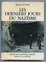 Les derniers jours du nazisme - JACQUES DE LAUNAY - Ed. Dargaud
