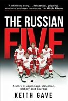 Russian Five : A Story of Espionage, Defection, Bribery and Courage, Hardcove...