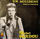 MICHEL SARDOU un accident/requin-chagrin SP 1975 RARE++