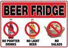 Beer fridge sticker no P**fter drinks light beer salads man cave water/proof