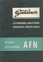 Original Ersatzteilliste Betriebsanleitung Bedienung GÜLDNER Schlepper AFN