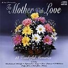 Various Artists - To Mother With Love [K-Tel UK] (2003) - CD - 18 Tracks.