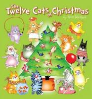 The Twelve Cats of Christmas Childrens Picture Reading Book Kevin Whitlark BX6