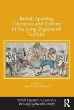 British Sporting Literature and Culture in the Long Eighteenth Century by Harrow