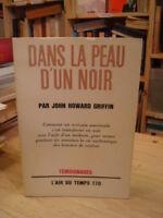 GRIFFIN Dans la peau d'un noir Gallimard 1969 E.O. fr