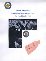 JIMMY MEADOWS MANCHESTER CITY 1950-1955 FA CUP FINAL 1955 RARE ORIG HAND SIGNED