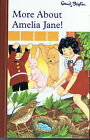 MORE ABOUT AMELIA JANE Enid Blyton hardcover edition