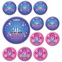 NEW BABY SISTER/BROTHER PIN BADGES - IDEAL GIFT FOR OLDER SIBLING - 58mm -