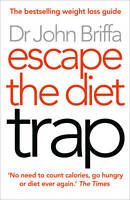 Escape the Diet Trap by John Briffa (Paperback, 2013)