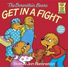 The Berenstain Bears - Get In A Fight By Stan & Jan Berenstain