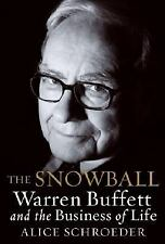 The Snowball: Warren Buffett and the Business of Life by Schroeder, Alice