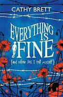 Everything is Fine (and Other Lies I Tell Myself) by Cathy Brett New Book