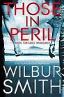 Those in Peril by Wilbur Smith (Paperback) New Book