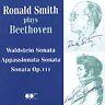 RONALD SMITH PLAYS BEETHOVEN - WALDSTEIN SONATA, ETC NEW CD