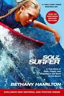 Soul Surfer - Movie Tie-In: A True Story of Faith, Family, and Fighting to Get B