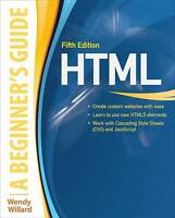 HTML: A Beginner's Guide, Fifth Edition, Willard, Wendy, Very Good, Paperback