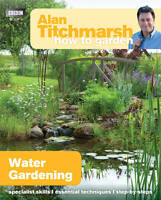 Alan Titchmarsh How to Garden: Water Gardening-ExLibrary