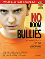 No Room for Bullies: Lesson Plans for Grades 5-8-ExLibrary
