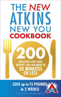 New Atkins New You Cookbook: 200 Delicious Low-Carb Recipes You Can-ExLibrary