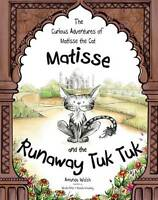 Matisse and the Runaway Tuk Tuk (The Curious Adventures of Matisse the Cat), Ama