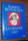 LA GRANDE GIO' A. BEVILACQUA I ED. MONDADORI 1986 L1