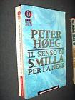 Il senso di Smilla per la neve P. Hoeg Oscar Mondadori 1996 L1