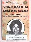 Anna Mae Aquash FBI e Indian Movement INDIANI D AMERICA