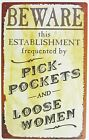 Beware Pick Pockets and Loose Women TIN SIGN funny metal vtg bar retro decor OHW