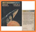 I soli che si scontrano - E. Hamilton - Bur Fantascienza - N. 277 - LB17-17