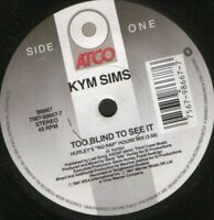 """KYM SIMS too blind to see it 7"""" WS EX/ uk atco B8667"""