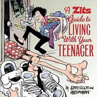A Zits Guide to Living With Your Teenager, Scott, Jerry, Borgman, Jim