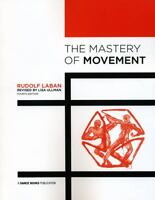 The Mastery of Movement by Lisa Ullmann and Rudolf Laban (2011, Paperback)