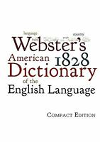 Webster's 1828 American Dictionary of the English Language : Compact Edition...