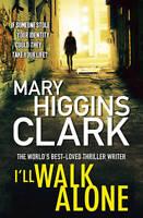I'll Walk Alone by Mary Higgins Clark (Paperback)