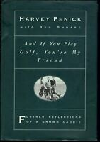 Harvey Penick And If You Play Golf You're My Friend  Hardcover 1993