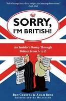 Sorry, I'm British!: An Insider's Romp Through Britain from A to Z-ExLibrary