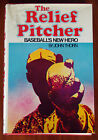 The Relief Pitcher: Baseball's New Hero by John Thorn (1979, Book, Illustrated)