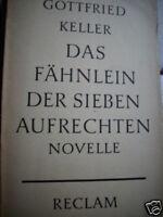 Gottfried Keller Das Fähnlein der sieben Aufrechten alt
